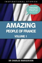 Amazing People of France by Charles Margerison