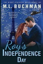 Roy's Independence Day by M. L. Buchman
