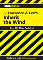 CliffsNotes on Lawrence & Lee's Inherit the Wind by Suzanne Pavlos
