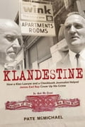 Klandestine: How a Klan Lawyer and a Checkbook Journalist Helped James Earl Ray Cover Up His Crime ab27b04c-ced5-471e-8ec5-f753df5c54f7