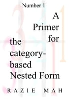A Primer for the Category-Based Nested Form by Razie Mah