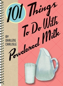 Book 101 Things to do with Powdered Milk by Darlene Carlisle
