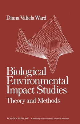 Book Biological Environmental Impact Studies: Theory and Methods by Ward, Diana V.