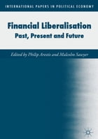 Financial Liberalisation: Past, Present and Future