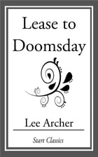 Lease to Doomsday by Lee Archer