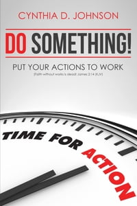 Do Something! Put Your Actions To Work