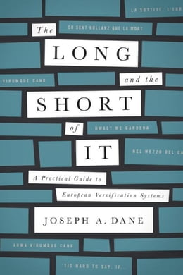 Book The Long and the Short of It: A Practical Guide to European Versification Systems by Dane, Joseph A.