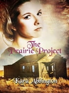 The Prairie Project by Kara Abbington