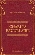9782378074630 - Charles Baudelaire, Olymp Classics: Charles Baudelaire Euvres Complètes (Olymp Classics) - Livre