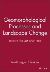 Geomorphological Processes and Landscape Change: Britain In The Last 1000 Years