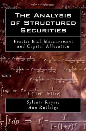 The Analysis of Structured Securities Precise Risk Measurement and Capital Allocation