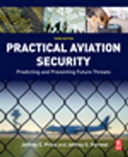Book Practical Aviation Security: Predicting and Preventing Future Threats by Jeffrey Price
