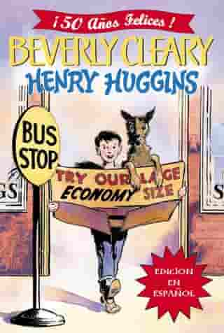 Henry Huggins: Henry Huggins (Spanish edition) de Beverly Cleary