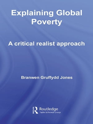 Explaining Global Poverty A Critical Realist Approach