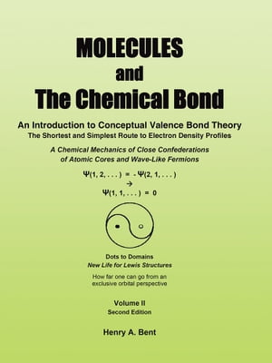MOLECULES AND The Chemical Bond An Introduction to Conceptual Valence Bond Theory