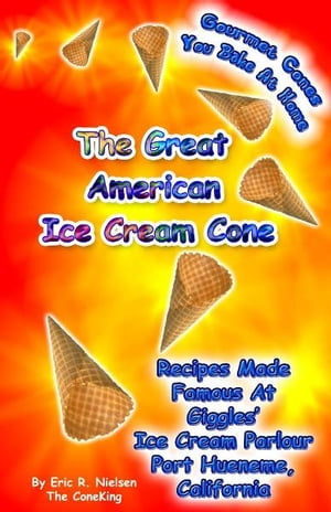 The Great American Ice Cream Cone by E. R. Nielsen