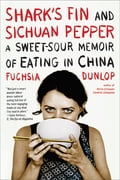Shark's Fin and Sichuan Pepper: A Sweet-Sour Memoir of Eating in China 5c91bbd3-3a7b-4053-ad71-686e542c7c56