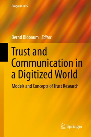 Trust and Communication in a Digitized World: Models and Concepts of Trust Research by Bernd Blöbaum