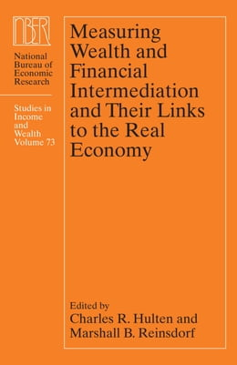 Book Measuring Wealth and Financial Intermediation and Their Links to the Real Economy by Charles R. Hulten