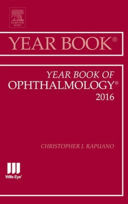 Book Year Book of Ophthalmology 2016, E-Book by Christopher J. Rapuano, MD