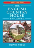 The English Country House Explained f3074b98-c7c7-4d29-8232-0a6b9bc8c1db