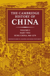 The Cambridge History of China: Volume 5, Sung China, 960–1279 AD, Part 2