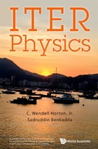 ITER Physics by C Wendell Horton
