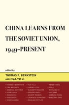 China Learns from the Soviet Union, 1949–Present by Hua-Yu Li