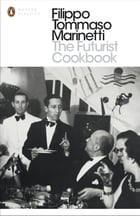 The Futurist Cookbook by Filippo Tommaso Marinetti