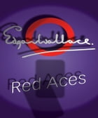 Red Aces by Edgar Wallace
