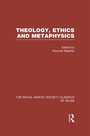 Theology,  Ethics and Metaphysics Royal Asiatic Society Classics of Islam