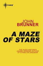 A Maze of Stars by John Brunner