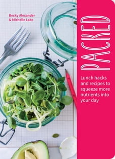 Packed: Lunch Hacks to Squeeze More Nutrients Into Your Day