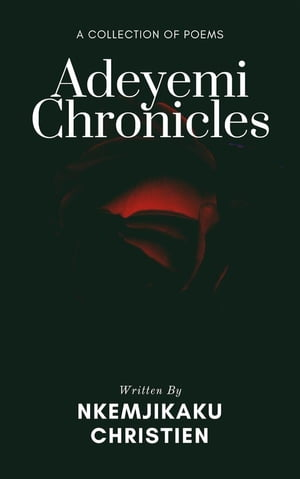 Adeyemi Chronicles: A Collection of Poems