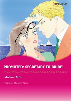 PROMOTED: SECRETARY TO BRIDE!: Harlequin Comics by Jennie Adams
