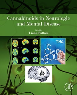 Book Cannabinoids in Neurologic and Mental Disease by Liana Fattore