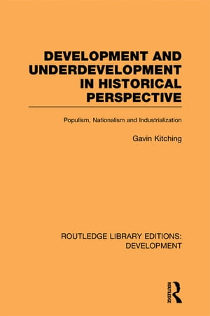 Development and Underdevelopment in Historical Perspective Populism,  Nationalism and Industrialisation