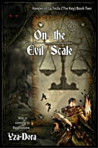On the Evil Scale: Keeper of La Tecla (The Key) Book by Yza-Dora