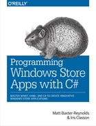 Programming Windows Store Apps with C#: Master WinRT, XAML, and C# to Create Innovative Windows 8 Applications by Matthew Baxter-Reynolds