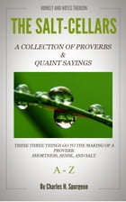The Salt Cellars: A Collection of Proverbs and Quaint Sayings by Spurgeon, Charles H.