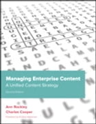 Managing Enterprise Content: A Unified Content Strategy: A Unified Content Strategy by Ann Rockley