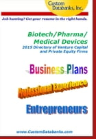 Biotech/Pharma/Medical Devices 2015 Directory of Venture Capital and Private Equity by Jane Lockshin