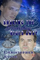 Shaking the Holiday Blues Away by Christopher Stone