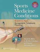 Sports Medicine Conditions: Return To Play: Recognition, Treatment, Planning: Return To Play…