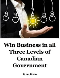 Win Business In All Three Levels of Canadian Government