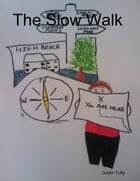 The Slow Walk by Justin Tully