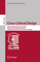Cross-Cultural Design: 8th International Conference, CCD 2016, Held as Part of HCI International 2016, Toronto, ON, Canada, by Pei-Luen Patrick Rau
