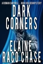 Dark Corners: A Roman Cantrell-Nikki Holden Mystery, #2 by Elaine Raco Chase