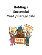 How To Hold A Successful Yard/Garage Sale by Grayson Schwepfinger