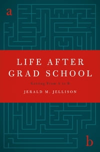 Life After Grad School: Getting From A to B